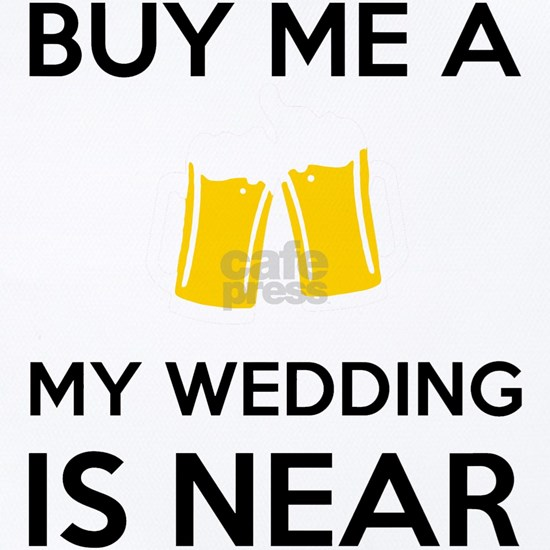 Buy Me a Beer my wedding is near