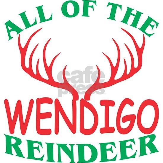 All Of The Wendigo Reindeer Christmas Xmas