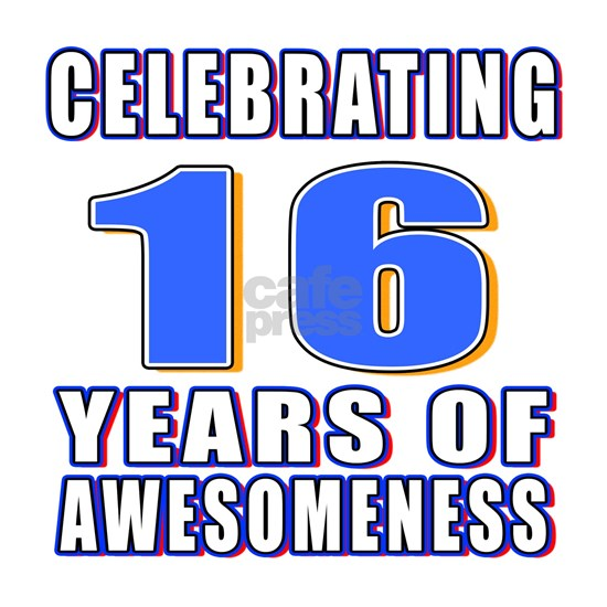 16 Years Of Awesomeness