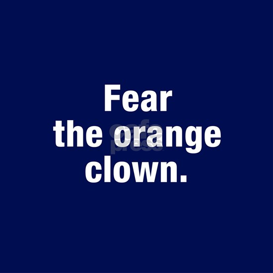 Fear the orange clown