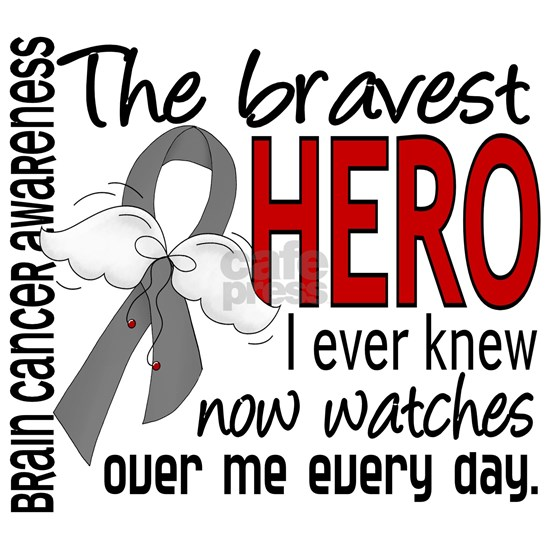 D Brain Cancer Bravest Hero I Ever Knew