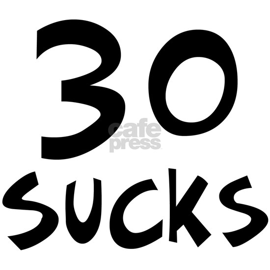 30th birthday 30 sucks