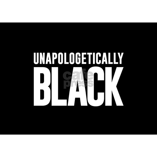 Unapologetically Black