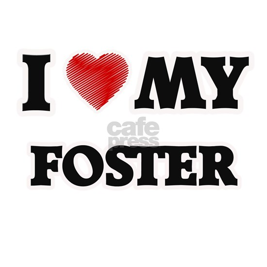 I love my Foster