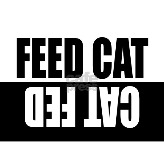 Feed Cat/Cat Fed