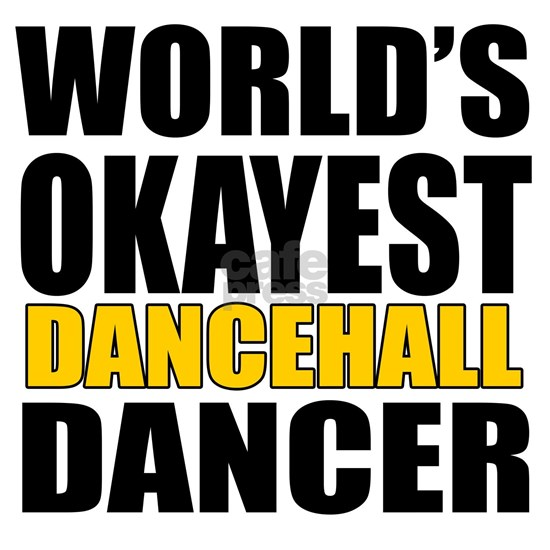 Worlds Okayest Dancehall