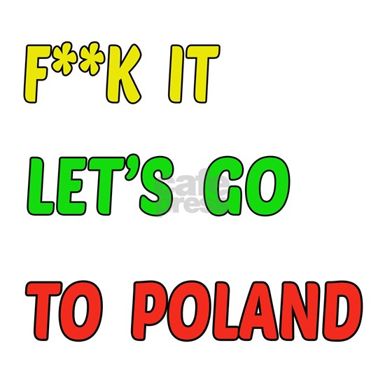 Lets go to Poland