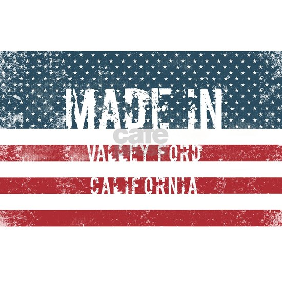 Made in Valley Ford, California