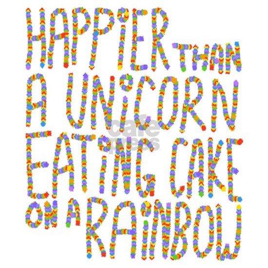 Happier That A Unicorn...