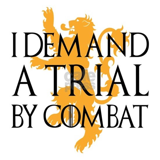 I Demand A Trial By Combat