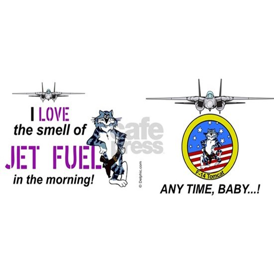 F-14 Tomcat I Love Jet Fuel