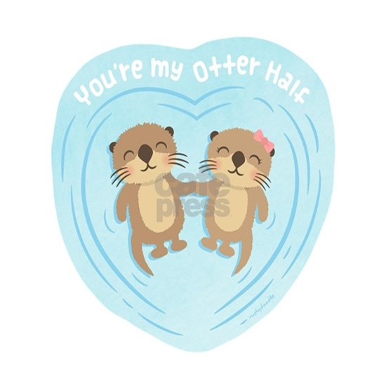 You are my otter half love pun humor