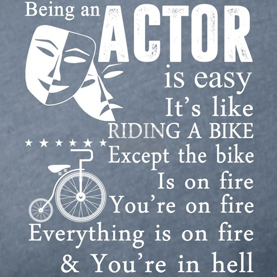 Being An Actor Is Easy T Shirt, Actor T Shirt