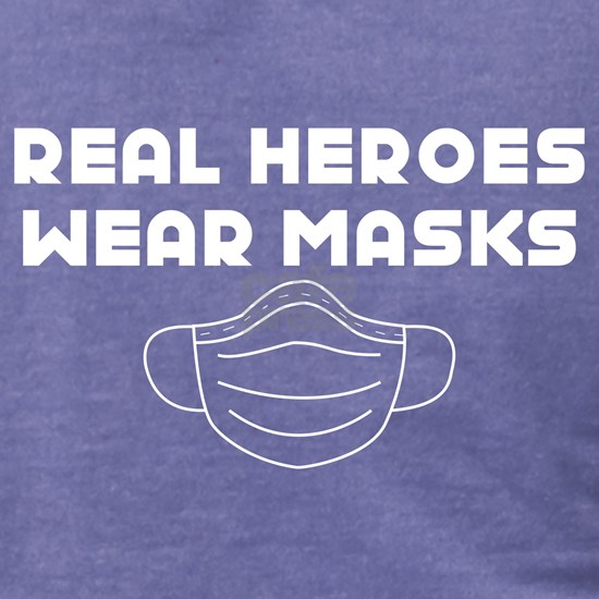 Real Heroes Wear Masks