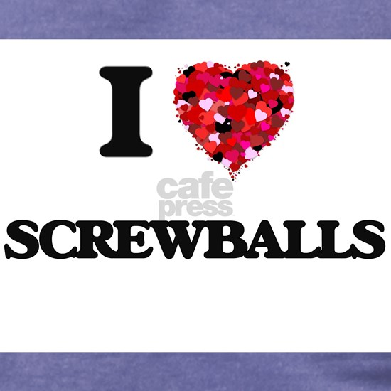 I Love Screwballs