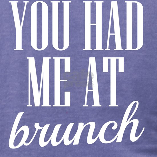 You had me at brunch funny saying shirt