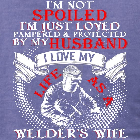I Love My Life As A Welder's Wife T Shirt
