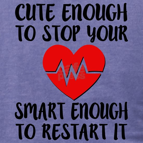 Cute enough to stop your heart funny Nurse shirt w
