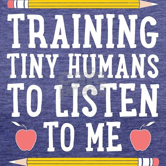 Training Tiny Humans