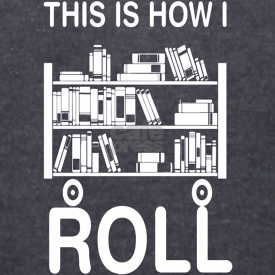 Library bookshelf - This is how I roll