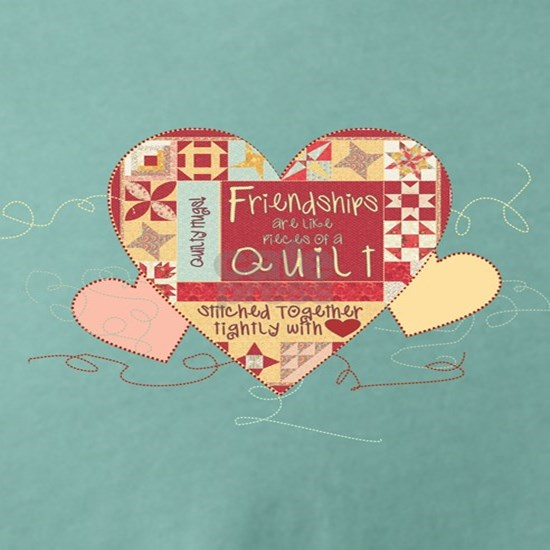Friendships are like Quilts in Hearts