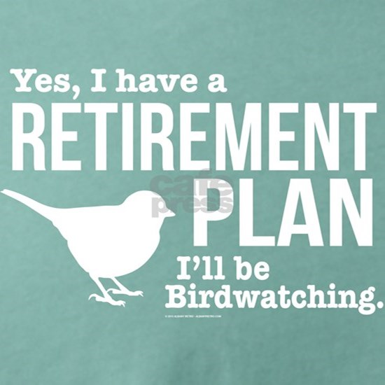 Birdwatching Retirement Plan
