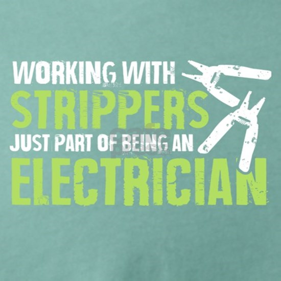 Electricians Strippers T Shirt