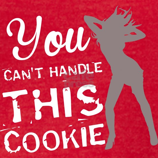 YOU CANT HANDLE THIS COOKIE