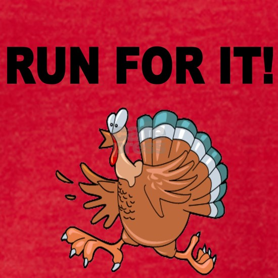 RUN FOR IT!-WITH TURKEY