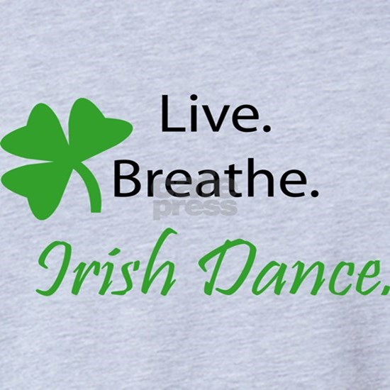 Live. Breathe. Irish Dance.