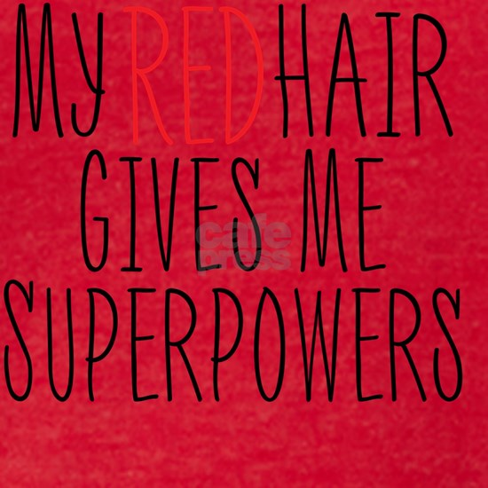 My Red Hair Gives Me SuperPowers