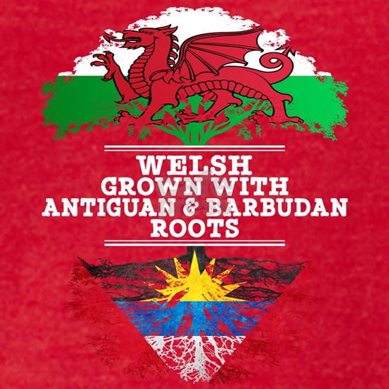 Welsh Grown With Antiguan Barbudan Roots