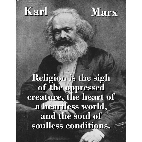 Religion Is The Sigh Of The Oppressed - Karl Marx