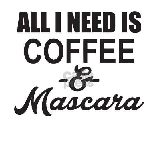 All I Need Is Coffee And Mascara Vneck Funny Humor