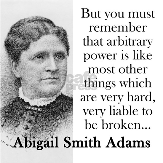 But You Must Remember - Abigail Adams