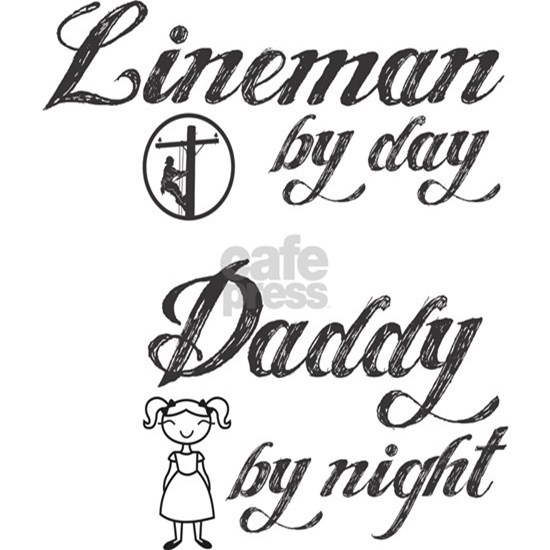 lineman by day daddy by night