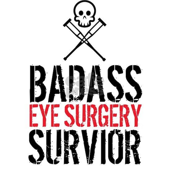 Badass Eye Surgery Survivor