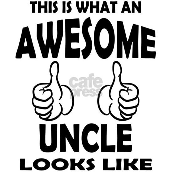 Awesome Uncle Looks Like