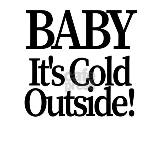 Baby it's cold outside black
