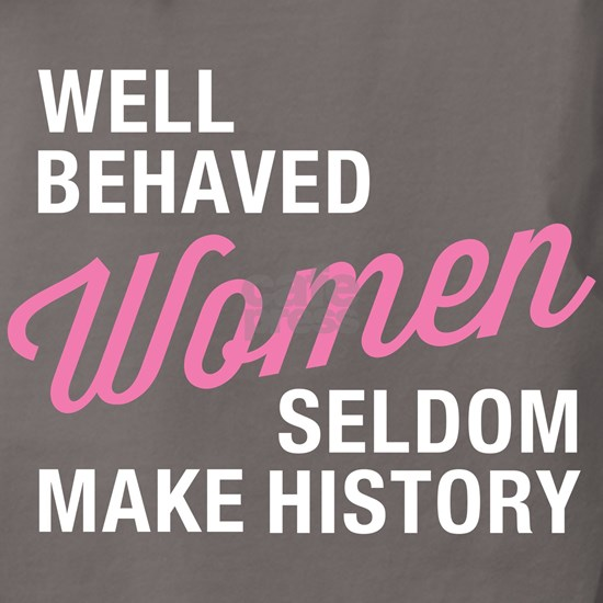 Well Behaved Women Dark