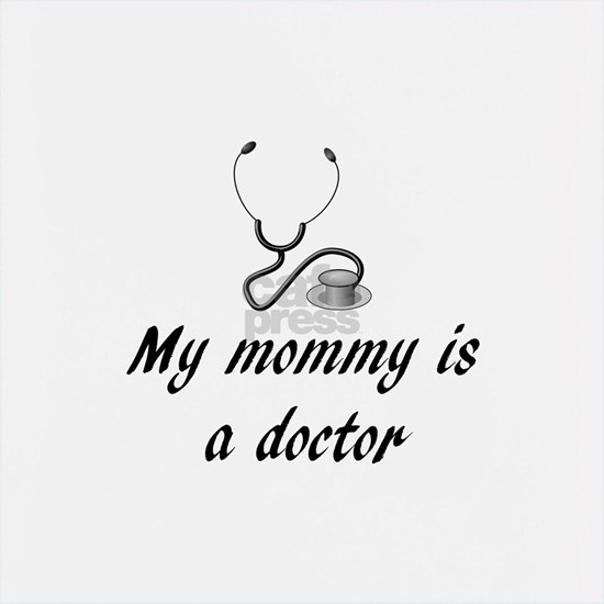 My mommy is a doctor.