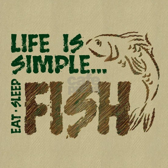 Life Is Simple...FISH