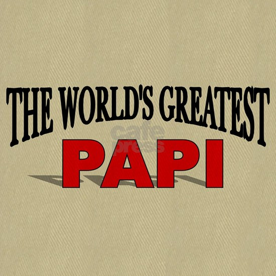 The Worlds Greatest Papi