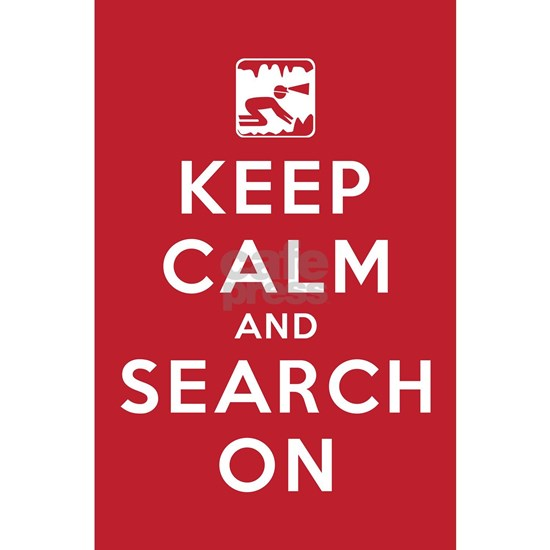 Keep Calm and Search On (Cave Rescue)