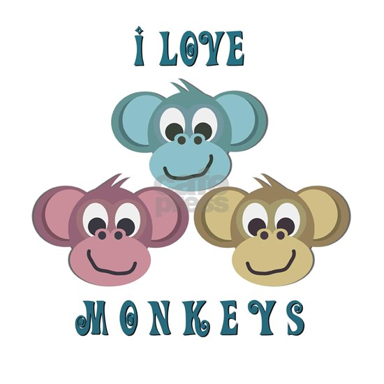 i love monkeys