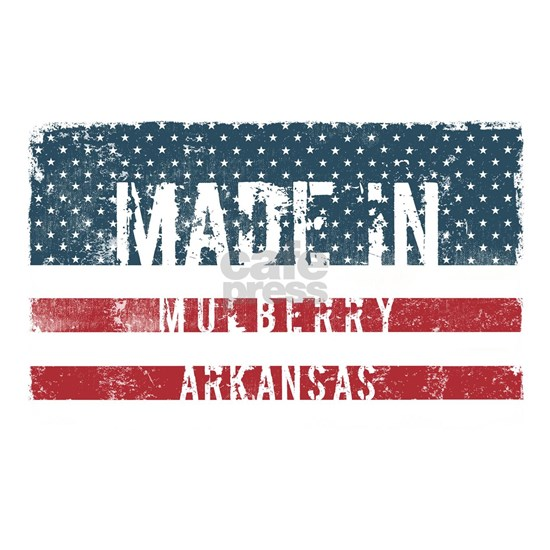Made in Mulberry, Arkansas