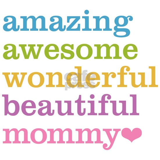 Mommy - Amazing Awesome