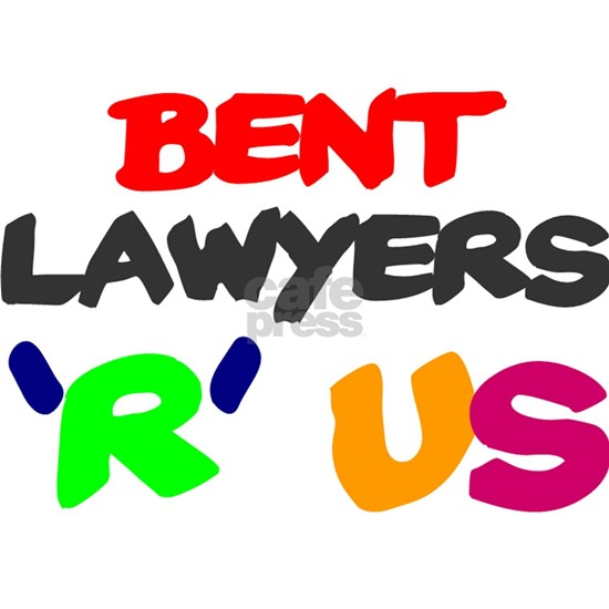 BENT LAWYERS R US
