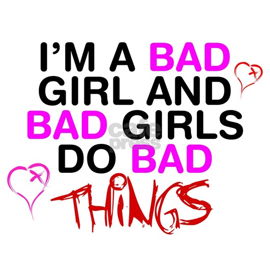 Im a bad girl 0