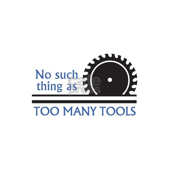 TOO MANY TOOLS